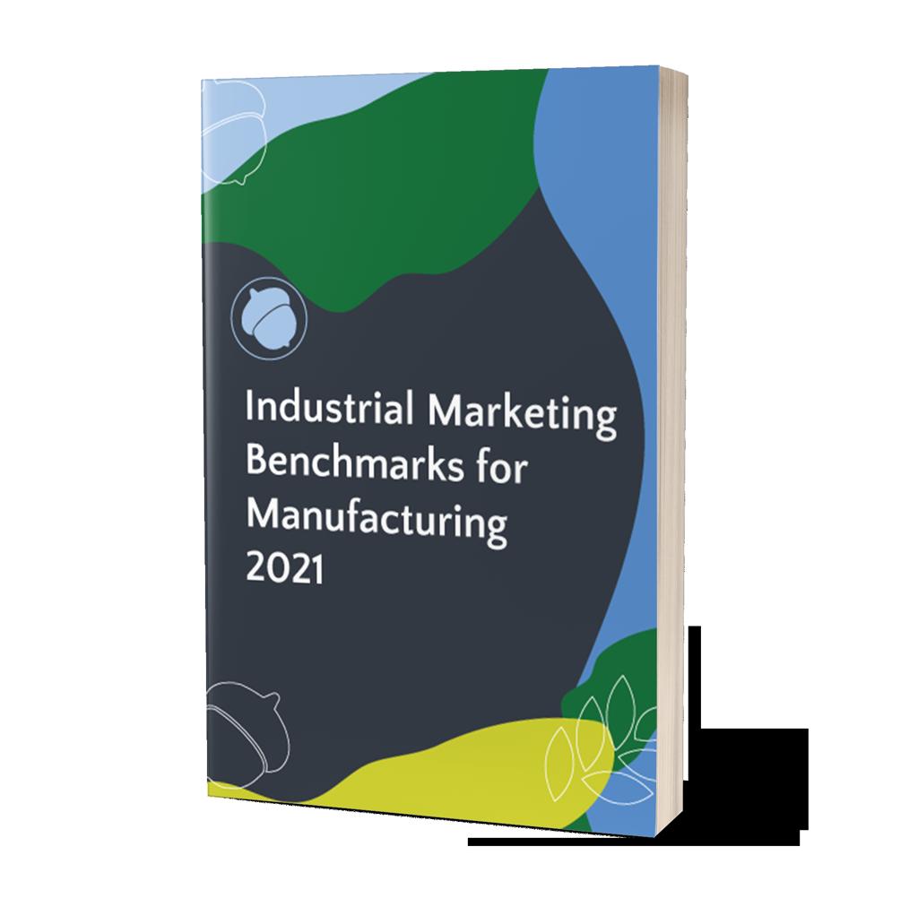 Industrial Marketing Benchmarking Report 2021